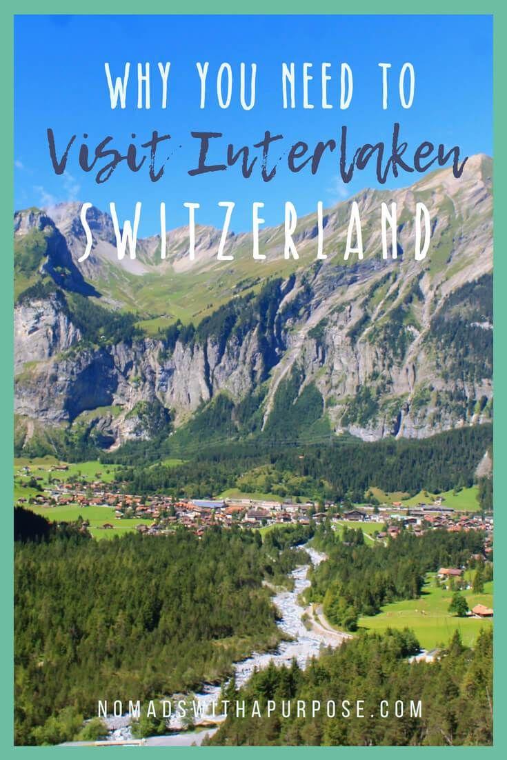 3 reasons to visit interlaken switzerland how to do it