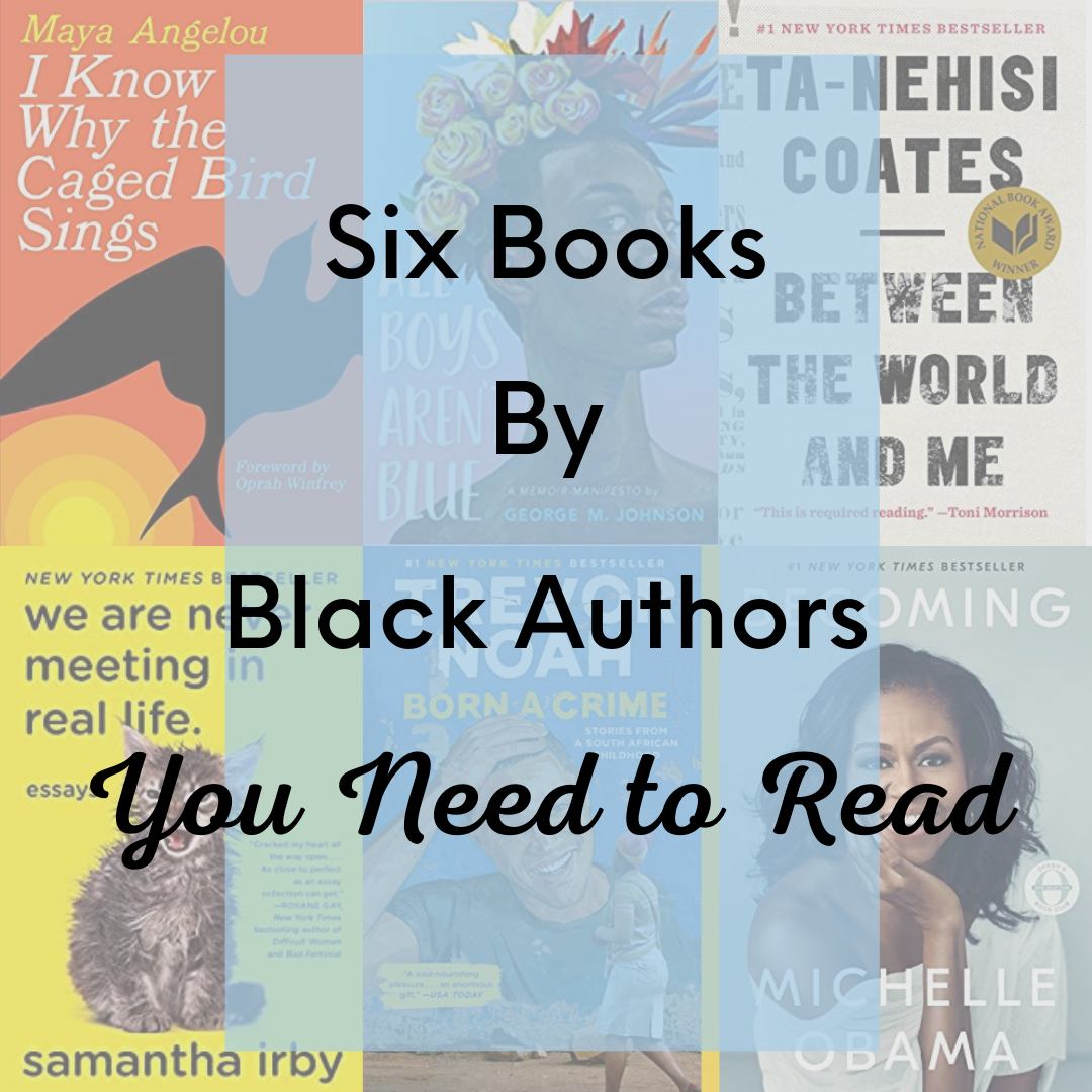 Book recommendation list consisting of six books by black authors that I would consider essential reading! Black Lives Matter #readinglist #booklist #blackauthors #africanamericanauthors #bookrecommendations