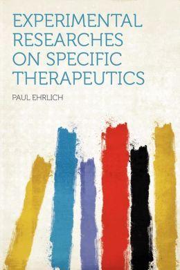 Ehrlich, Paul. Experimental Researches on Specific Therapeutics. New York: P. B. Hoeber, 1909. [MBa E (Gerstein)(Online)] http://go.utlib.ca/cat/479746 http://go.utlib.ca/cat/7915382