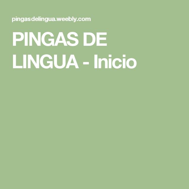 PINGAS DE LINGUA - Inicio