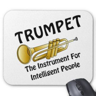 Trumpet The Instrument For Intelligent People Trumpet Mouse Pad Design Mouse Pad