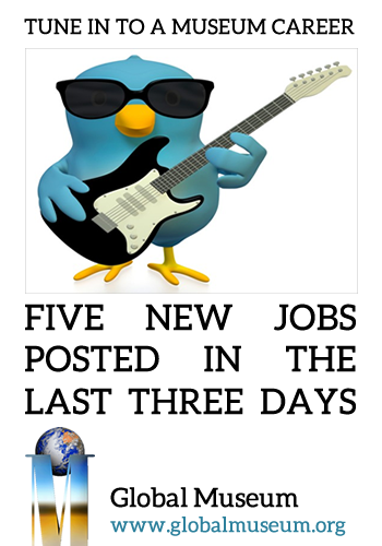 New Jobs Posted Today In The Jobs Section Of Global Museum Http