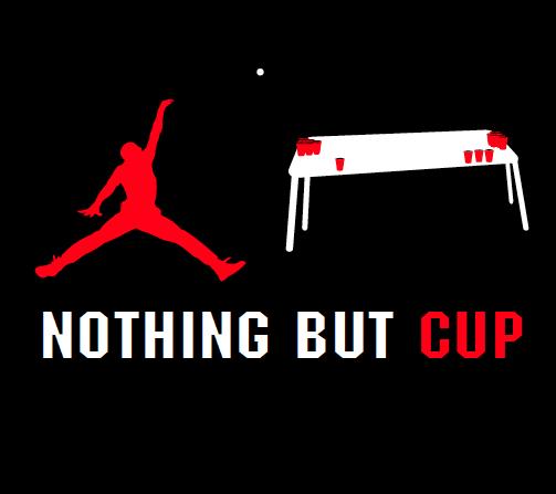Nothing But Cup Jordan Michael Jordan Beer Pong Drinking Beer Pong Graphic Tees Drinking