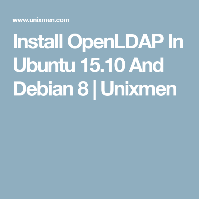 Install OpenLDAP In Ubuntu 15 10 And Debian 8 | Unixmen | Debian