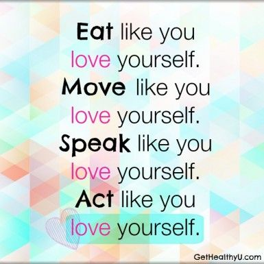 A Poster With The Words Eat Like You Love Yourself Move Like You