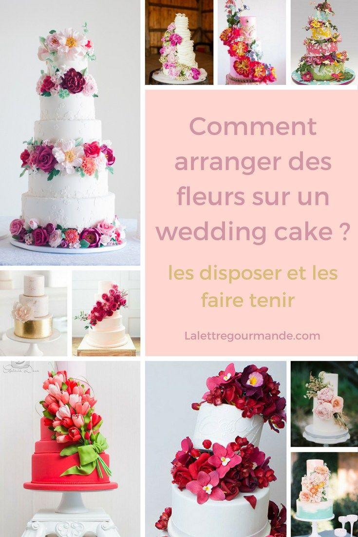 Comment Arranger Les Fleurs Sur Un Wedding Cake Wedding Cakes