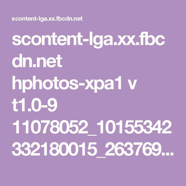 scontent-lga.xx.fbcdn.net hphotos-xpa1 v t1.0-9 11078052_10155342332180015_2637699564913927040_n.jpg?oh=400c4d164108141c86bb5a1ffe459046&oe=55735D58