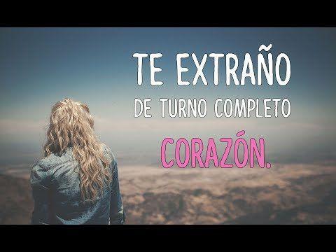 Te Extrano Mucho Video De Amor Para Envira A Alguien Especial