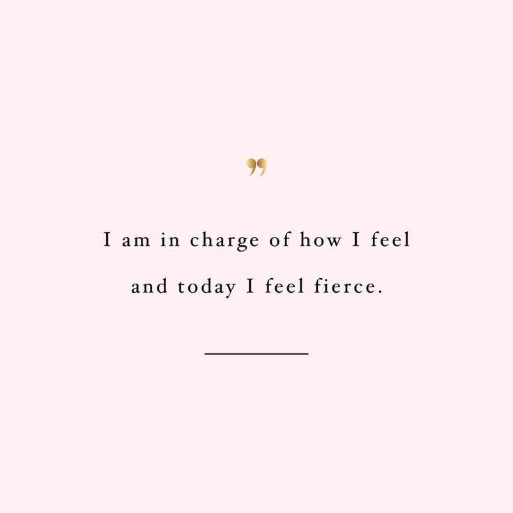 Today I Feel Fierce Today I Feel Fierce