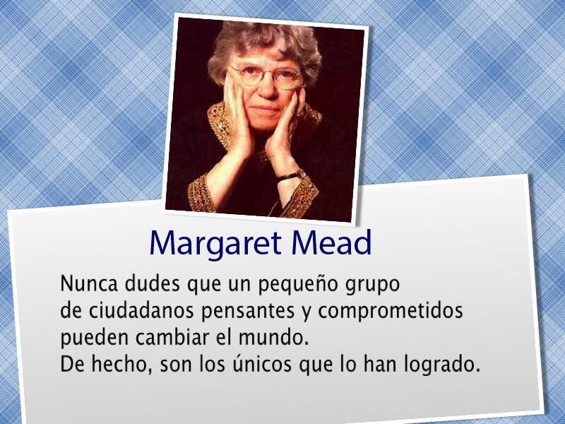 Genial La Frase De Margaret Mead Cambiar El Mundo