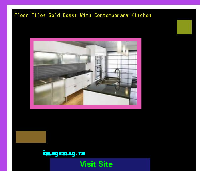 Kitchen Tiles Gold Coast floor tiles gold coast with contemporary kitchen 212723 - the best