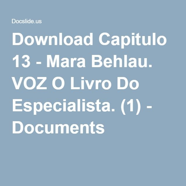 Download Capitulo 13 - Mara Behlau. VOZ O Livro Do Especialista. (1) - Documents