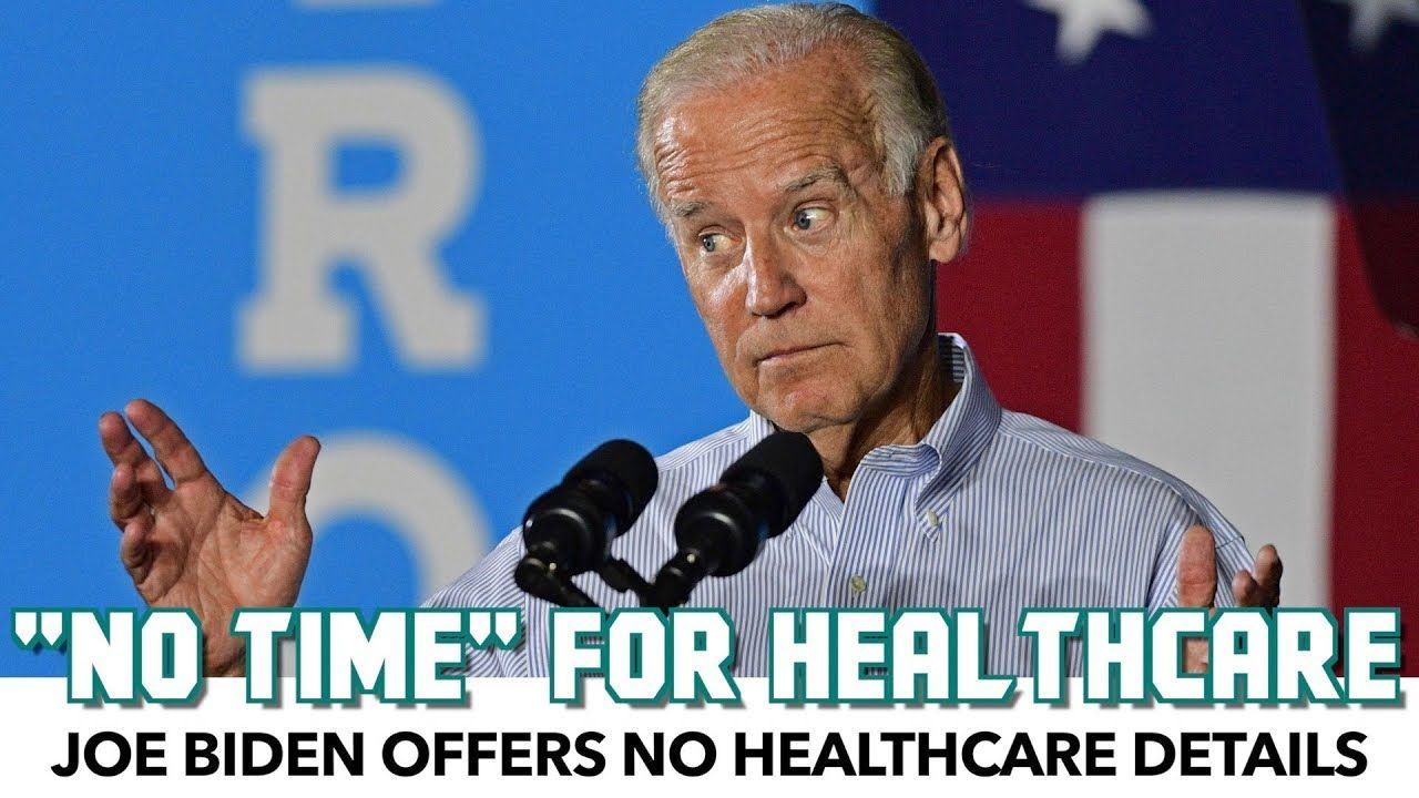 Biden Has No Time To Share Healthcare Plan Health Care How To