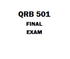 QRB 501 Quantitative Reasoning for Business Week 1 to 6