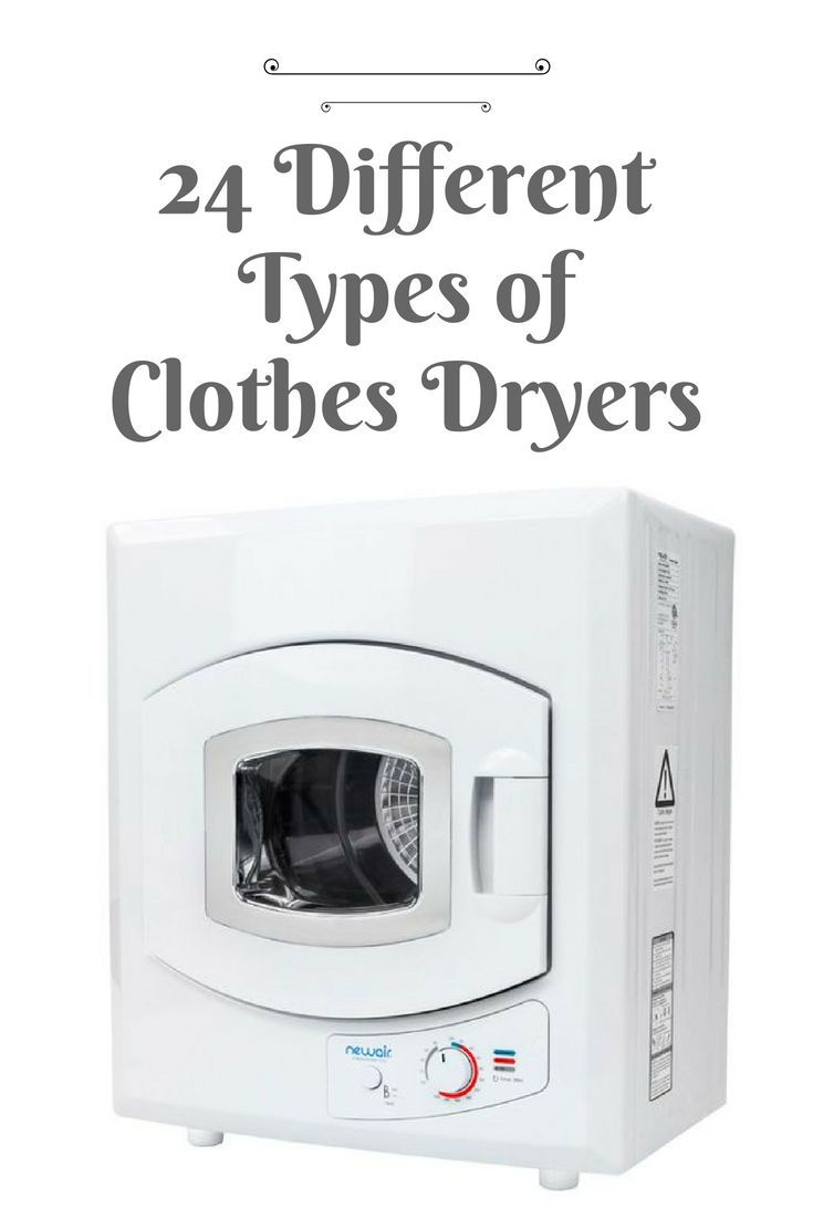 24 Different Types Of Clothes Dryers Clothes Dryer Clothes