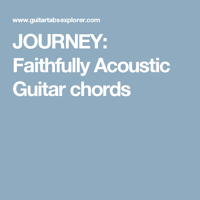 Journey Faithfully Acoustic Guitar Chords Guitar Pinterest