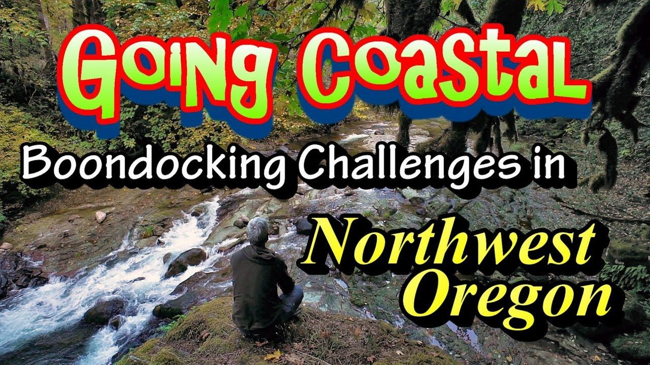Going coastal boondocking challenges in nw oregon in 2020