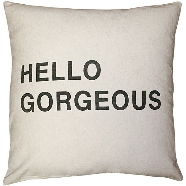 Hello Gorgeous Bold Script Linen Down Throw Pillow (£91) ❤ liked on Polyvore featuring home, home decor, throw pillows, pillows, fillers, furniture, other, inspirational home decor, folk art and linen throw pillows