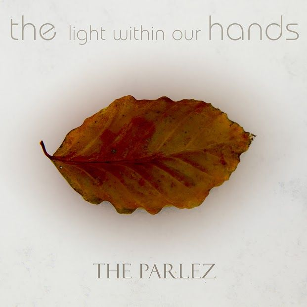 The Parlez - The Light Within Our Hands - artwork