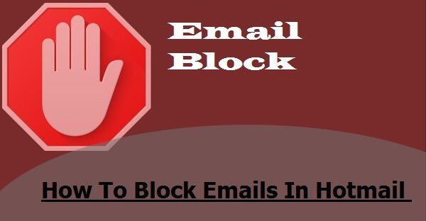 By Following Below Mentioned Steps You Will Prevent Someone From Emailing You By Blocking Their
