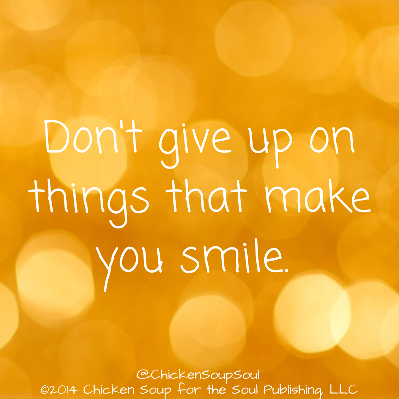 """Quotes That Make You Smile: """"Don't Give Up On Things That Make You Smile."""" #quotes"""