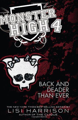 Monster High: Back and Deader Than Ever by Lisi Harrison, http://www.amazon.com/dp/0316099171/ref=cm_sw_r_pi_dp_JI83qb1QV6TNX