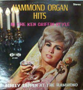 Ashley Tappen - Hammond Organ Hits In The Ken Griffin Style