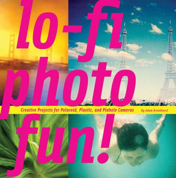 Lo-Fi Photo Fun!   The book consists of 35 imaginative projects in order for users to learn countless techniques for a variety of analog cameras including Polaroid, Diana, Holga, Lomo, pinhole camera and many more.