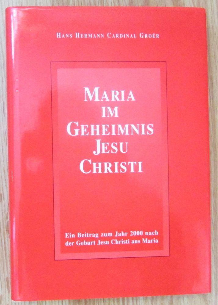Maria im Geheimnis Jesu Christi * Hans Groer EOS Verlag 1999