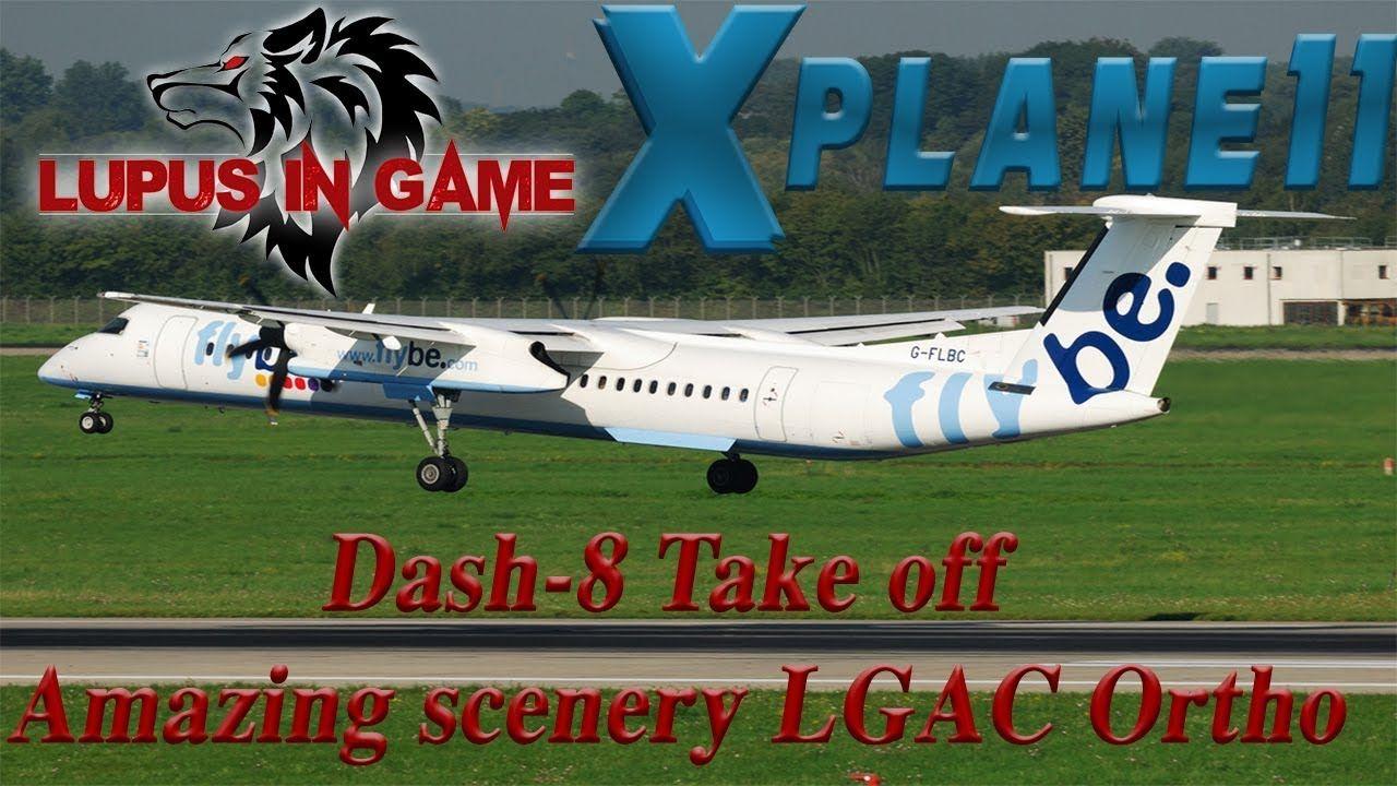 X plane 11 Dash8 Flybe Take off from Belfast city LGAC
