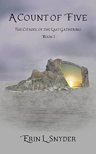 A Count of Five (The Citadel of the Last Gathering Book 1…