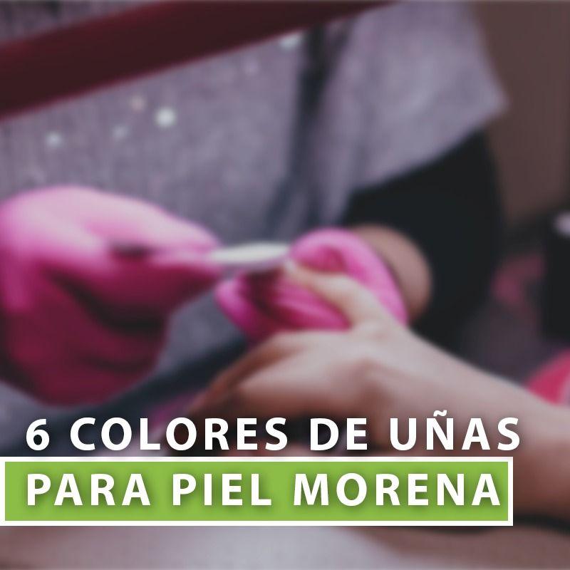 6 Colores De Uñas Para Piel Morena 6 Colores De Uñas Para