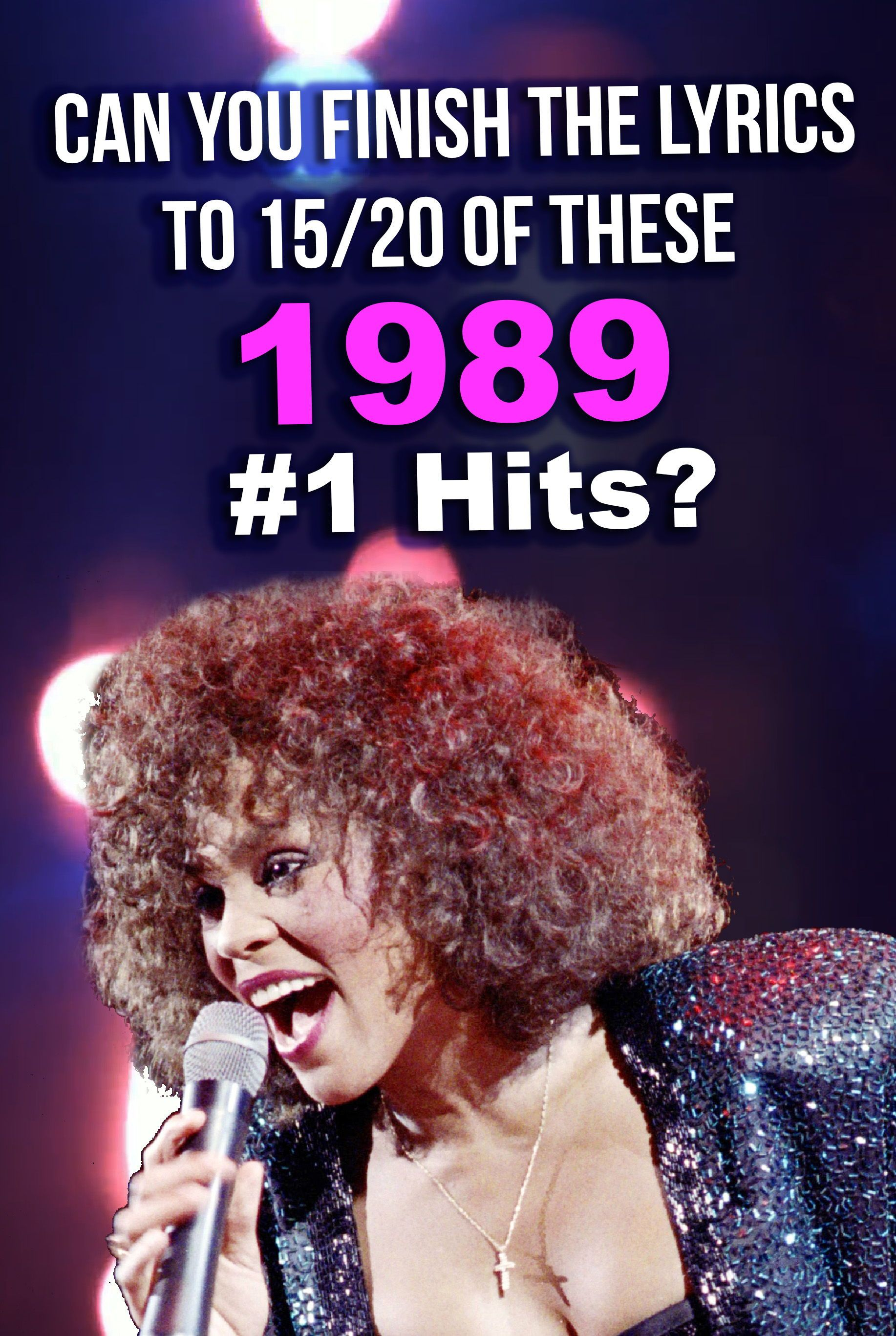 Quiz Can You Finish The Lyrics To 1520 Of These 1989 1 Hits In