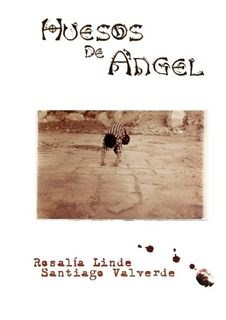 El libro Huesos de Ángel con los poemas de Rosalía Linde y mis fotografías.