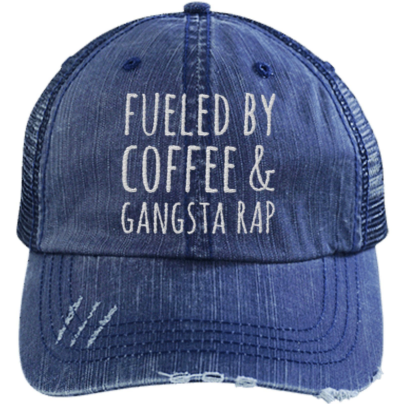 68bc54e6a1bbc Fueled By Coffee   Gangsta Rap Unstructured Trucker Hat