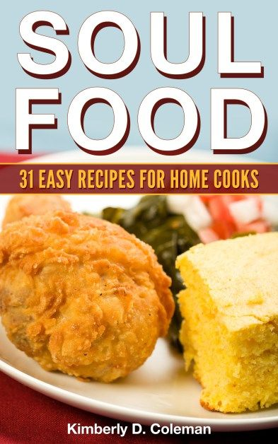 Thanksgiving dishes 7 soul food recipes for down home comfort easy soul food recipes volume 1 forumfinder Images