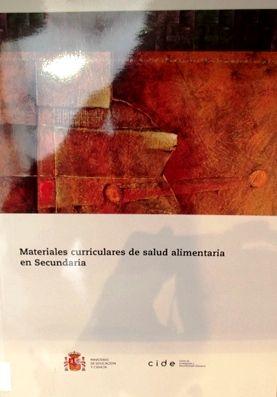 Materiales curriculares de salud alimentaria en secundaria / Miguel Angel López Muñoz (coord.)  L/Bc 613 MAT