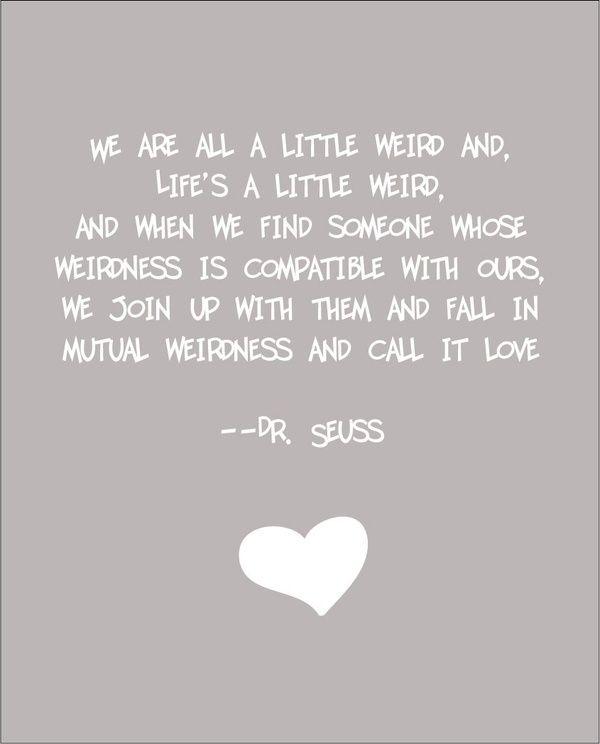 Dr Seuss Weird Love Quote Jason Cooper You Love