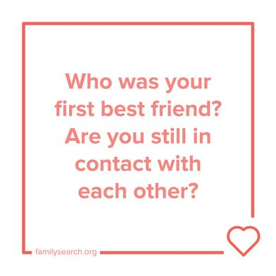 Who was your first best friend? Are you still in contact with each other?  Use #52Stories to help record your personal history. 8/52