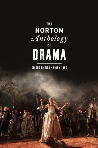The Norton Anthology Of Drama Second Edition Vol 1 Https Www Amazon Com Dp 0393921514 Ref Cm Sw R Pi Dp X 2jcbzbjv Norton Anthology Anthology Drama