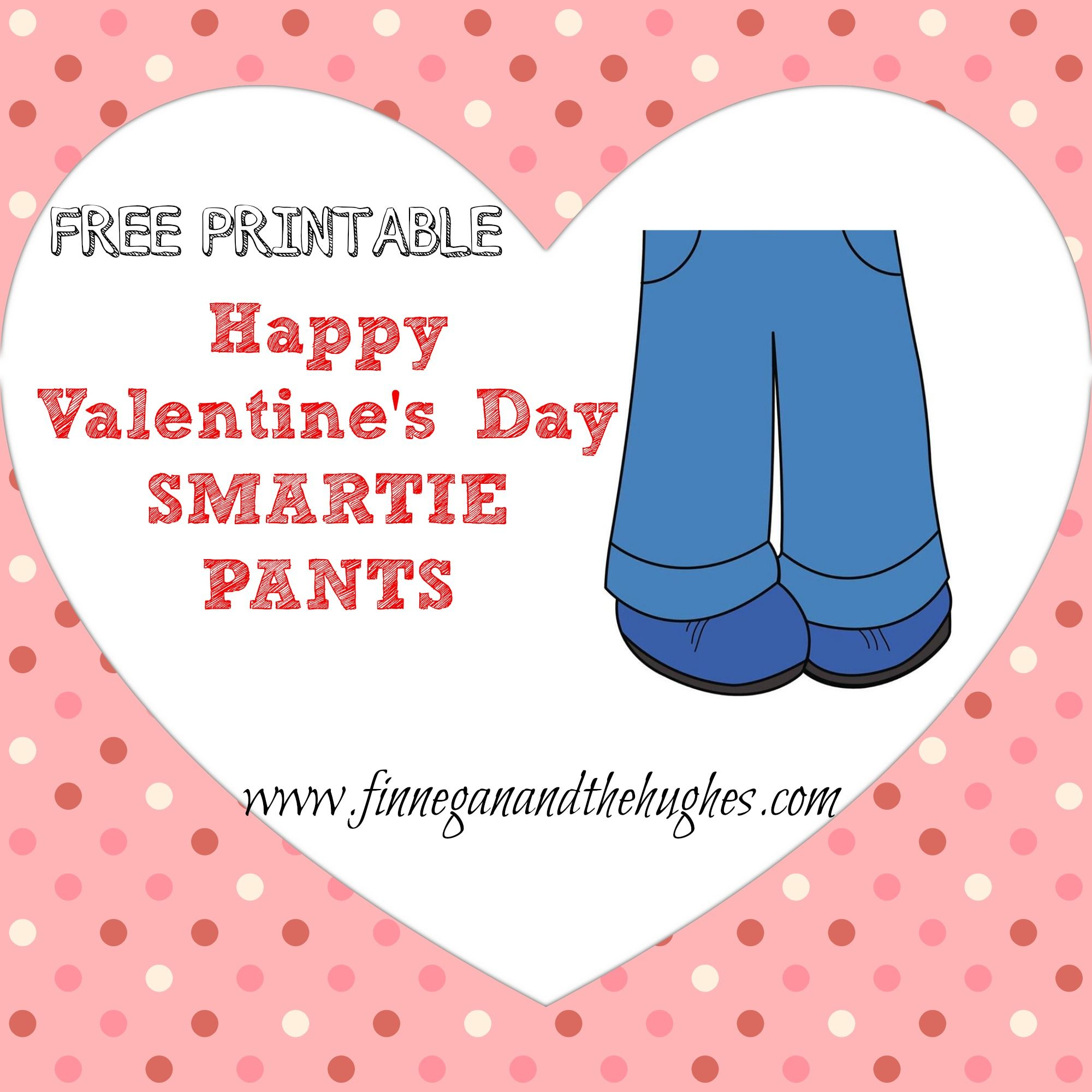 graphic regarding Smartie Pants Printable identify SMARTIE Trousers Valentines Working day absolutely free Printables Do it yourself Programs