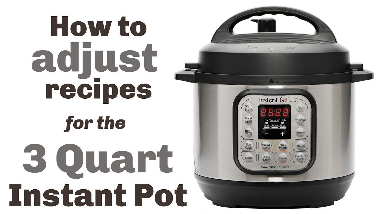 How To Adjust Recipes For The 3 Quart Instant Pot Instant Pot Instant Pot Recipes Instant Pot Yogurt