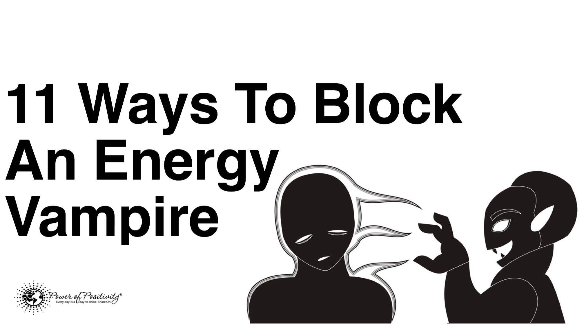 11 Ways To Block An Energy Vampire