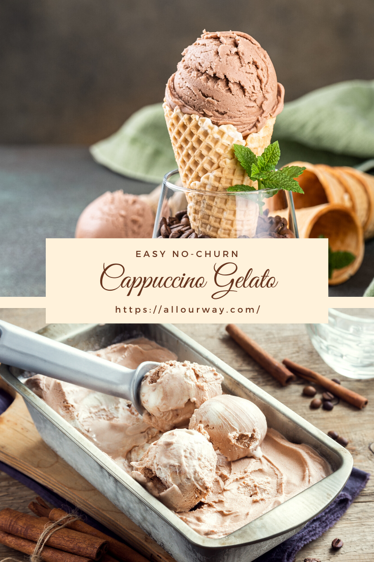 Cappuccino Gelato No Churn All Our Way Recipe In 2020 Sorbet Recipes Frozen Treats Recipes Delicious Desserts