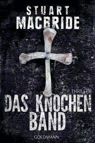 Stuart  MacBride - Das Knochenband