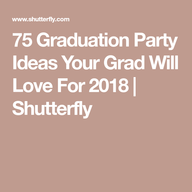 Explore these ideas and more 75 graduation party ideas your grad will love for 2018