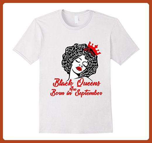 Mens Black Queens Are Born In September Birthday Gift T Shirt Xl