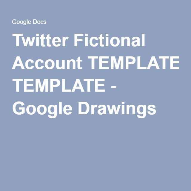 Twitter Fictional Account TEMPLATE - Google Drawings Materials
