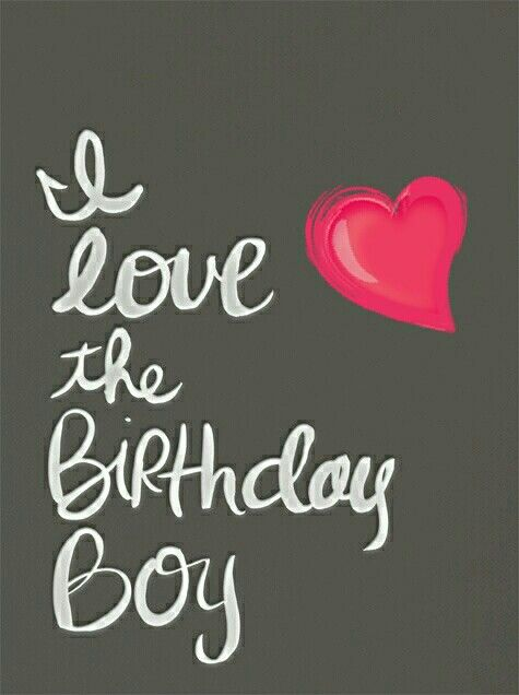 I love❤ the Birthday Boy #littleboyquotes