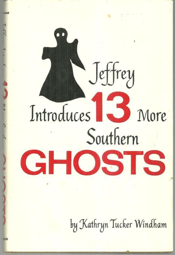 Jeffrey Introduces 13 More Southern Ghosts By Kathryn